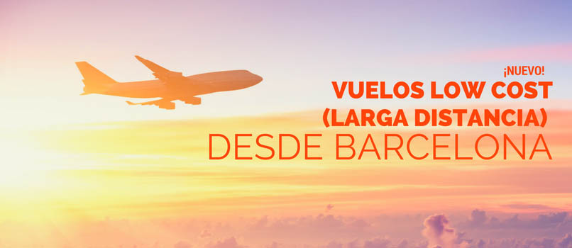 low cost larga distancia desde barcelona