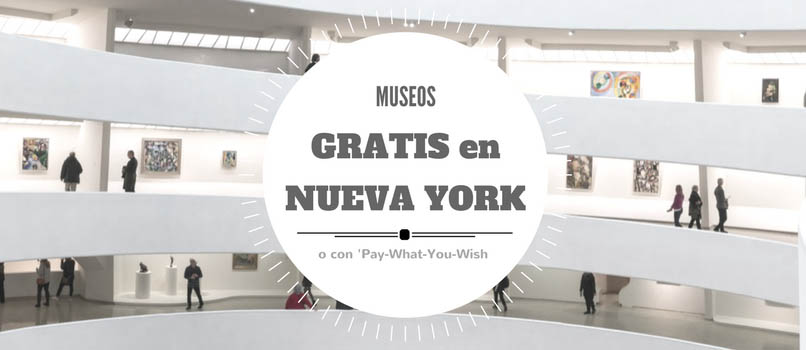 museos gratis en nueva york Pay-What-You-Wish