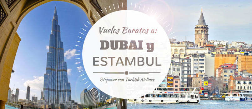 stopover con turkish airlines dubai estambul
